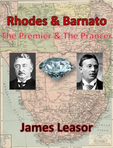 a biography of barney barnato and cecil john rhodes the creators of de beers consolidated mines He was taken under the wing of barney barnato and made a fortune  but cecil rhodes was able to get  ltd and the de beers consolidated mines, ltd.